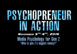 """Who is gen Z's biggest enemy?"": Psychopreneur in Action 2016"