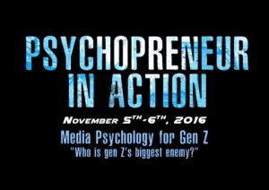 """Who is gen Z's biggest enemy?"": Psychopreneur in Action 2016"